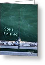Gone Fishing At The Pier With My Rod And Reel Greeting Card