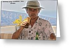 Good Cheers My Friend . Greetings From Santorini . Greece. Free Europe. Greeting Card