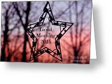 Good Morning 2015 Greeting Card