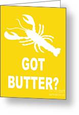 Got Butter Lobster Greeting Card