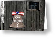 Got Freedom Greeting Card