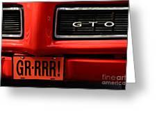 Gr-rrr Gto Greeting Card