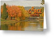 Grace Unto You Greeting Card