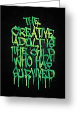 Graffiti Tag Typography The Creative Adult Is The Child Who Has Survived  Greeting Card