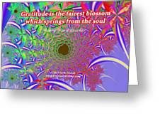 Gratitude Is The Fairest Blossom Greeting Card