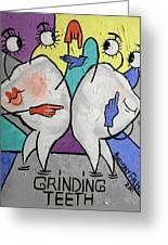 Grinding Teeth Greeting Card