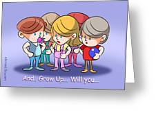 Grow Up Greeting Card