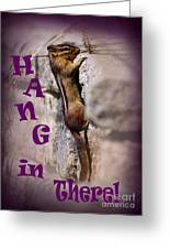 Hang In There Chipmunk Greeting Card