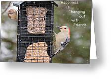 Happiness Is Hanging Out With Friends Greeting Card