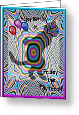 Happy Birthday On Friday The 13th Greeting Card