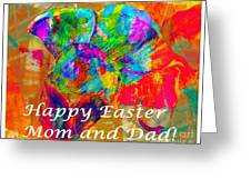 Happy Easter Mom And Dad Greeting Card