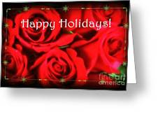 Happy Holidays - Red Roses Green Sparkles - Holiday And Christmas Card Greeting Card