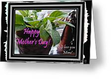 Happy Mother's Day I Love You Mom Greeting Card