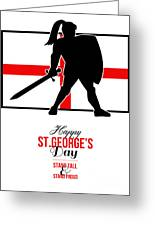 Happy St George Day Stand Tall And Proud Greeting Card Greeting Card