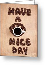 Have A Nice Coffee Day Greeting Card