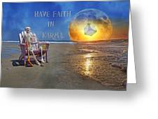Have Faith In Karma Greeting Card by Betsy Knapp