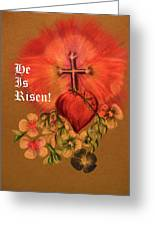 He Is Risen Greeting Card Greeting Card