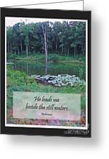 He Leads Me Beside The Still Waters Greeting Card