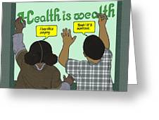 Health Is Wealth Greeting Card