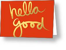 Hella Good In Orange And Gold Greeting Card by Linda Woods
