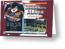 Heroes Of The Alamo Lobby Card 1936 Julian Rivero Collage Color Added 2012 Greeting Card