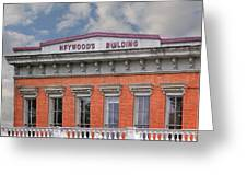 Heywoods Heywood Building In Old Sacramento California Greeting Card