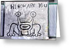 Hi How Are You Greeting Card