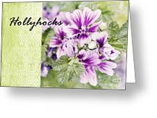 Hollyhocks Greeting Card
