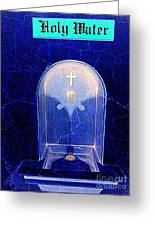 Holy Water Greeting Card