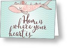 Home Is Where Your Heart Is - Stylish Greeting Card