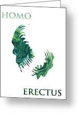 Homo Erectus 2 Greeting Card
