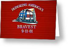 Honoring Americas Bravest From Sept 11 Greeting Card