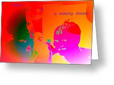 Hope Is A Waking Dream, Don't Wake Me Up  Greeting Card