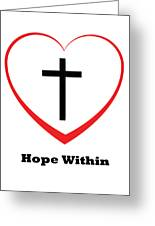 Hope Within Greeting Card by Stephanie Grooms
