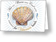 Hot Sun. Warm Sand. Cool Water. Ingredients For Vitamin Beach. Greeting Card by Amy Kirkpatrick