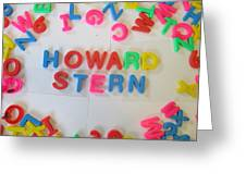 Howard Stern - Magnetic Letters Greeting Card