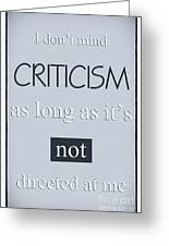 Humorous Poster - Criticism Greeting Card