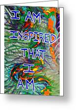 I Am Inspired Greeting Card