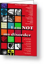 I Am Not My Disorder Greeting Card
