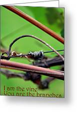 I Am The Vine Greeting Card