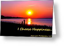 I Choose Happiness Greeting Card