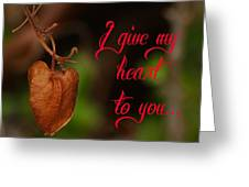 I Give My Heart To You Greeting Card by Old Pueblo Photography