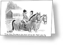 I Just Know I'm Going To Love Horses All My Life Greeting Card