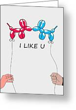 I Like You 2 Greeting Card