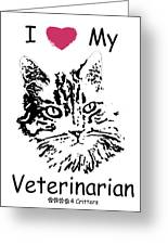 I Love My Veterinarian Greeting Card