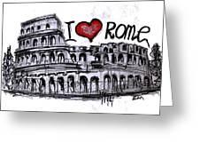 I Love Rome Greeting Card