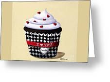 I Love You Cupcake Greeting Card by Catherine Holman