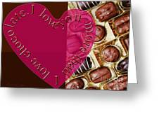 I Love You More Than I Love Chocolate 5 Greeting Card