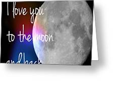 I Love You To The Moon And Back Greeting Card by Jennifer Kimberly