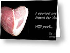 I Opened My Heart For You Greeting Card